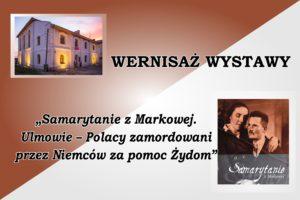 """Wystawa """"Samarytanie z Markowej. Ulmowie – Polacy zamordowani przez Niemców za pomoc Żydom"""""""